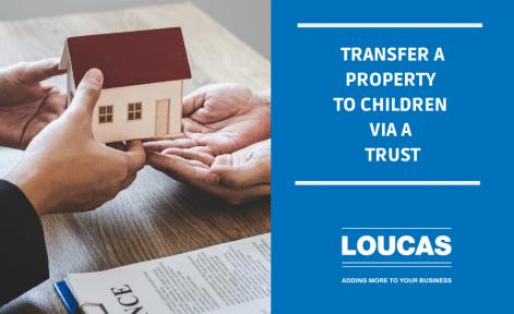 Transfer a Property to Children VIA a Trust